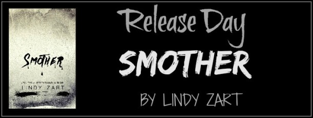 Happy Release Day! Smother by Lindy Zart