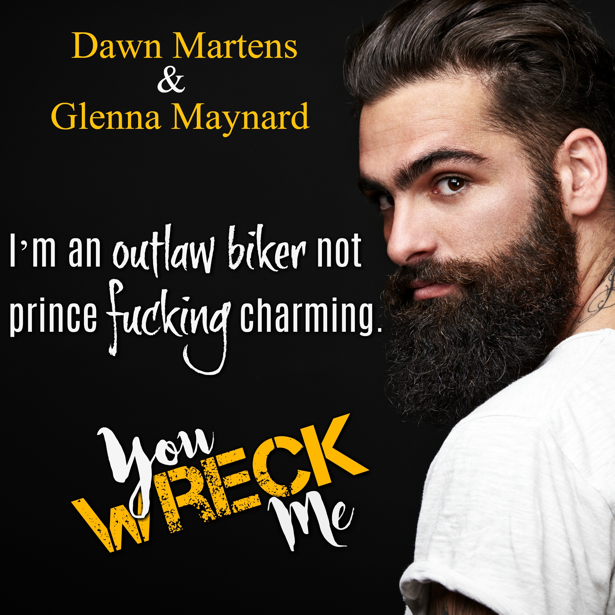You Wreck Me By Author Glenna Maynard And Dawn Martens Release Blitz Four Chicks Flipping Pages